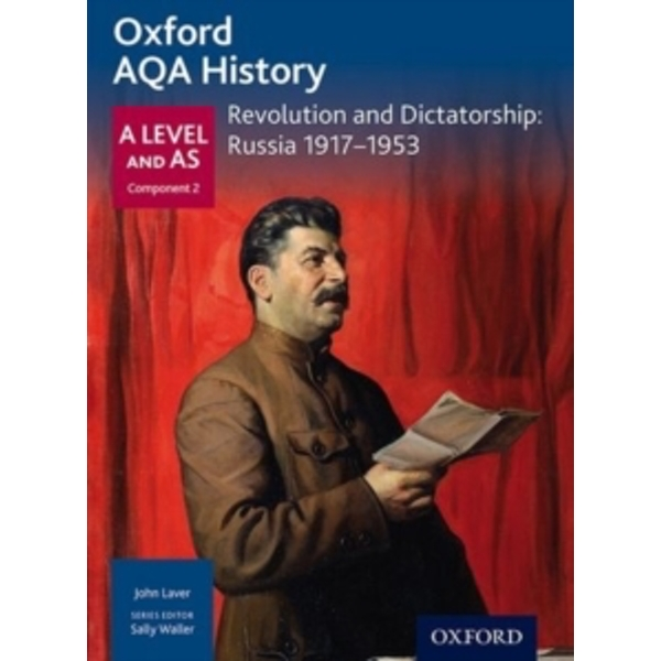 Oxford AQA History for A Level: Revolution and Dictatorship: Russia 1917-1953 by Chris Rowe, Sally Waller (Paperback, 2016)