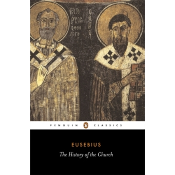 The History of the Church from Christ to Constantine by Bishop of Caesarea Eusebius (Paperback, 1989)