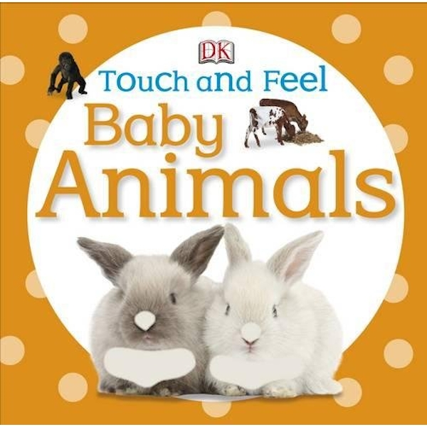 Baby Touch And Feel: Baby Animals by DK (Board book, 2012)