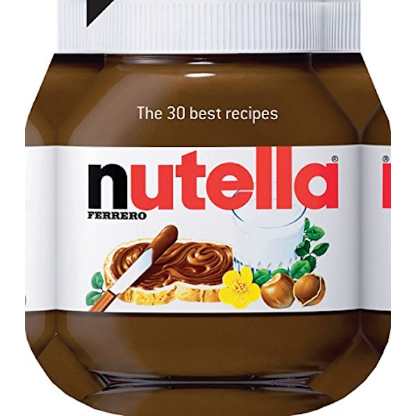 Nutella: The 30 Best Recipes by Jacqui Small (Hardback, 2013)