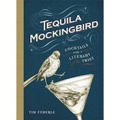 Tequila Mockingbird: Cocktails with a Literary Twist by Tim Federle (Hardback, 2013)