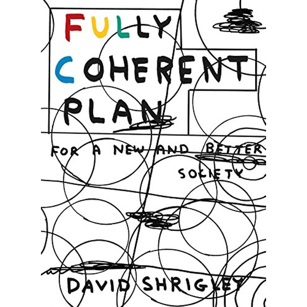 Fully Coherent Plan For a New and Better Society Paperback / softback 2018