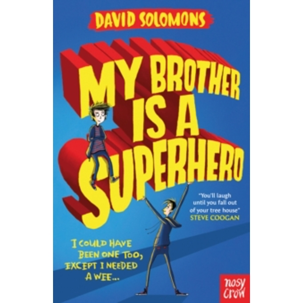 My Brother Is a Superhero: Winner of the Waterstones Children's Book Prize by David Solomons (Paperback, 2015)