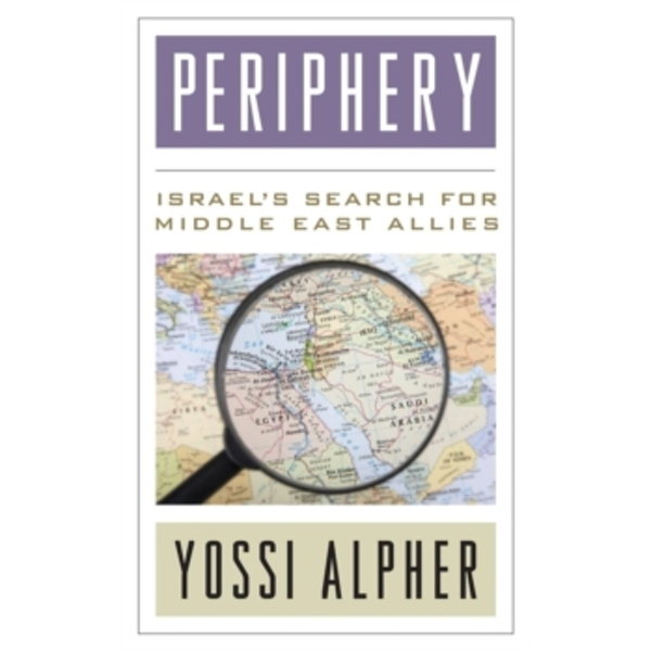 Periphery : Israel's Search for Middle East Allies