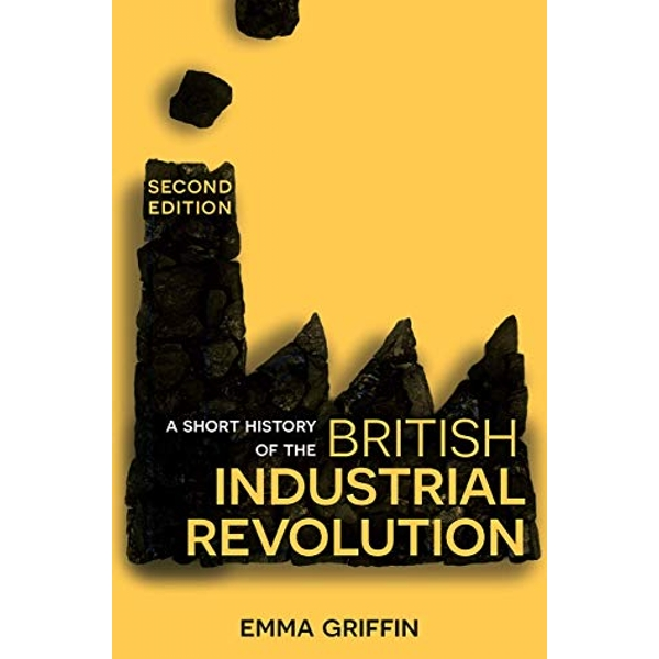 A Short History of the British Industrial Revolution  Paperback / softback 2018