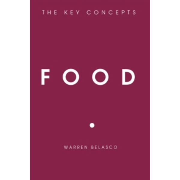 Food: The Key Concepts by Warren Belasco (Paperback, 2008)