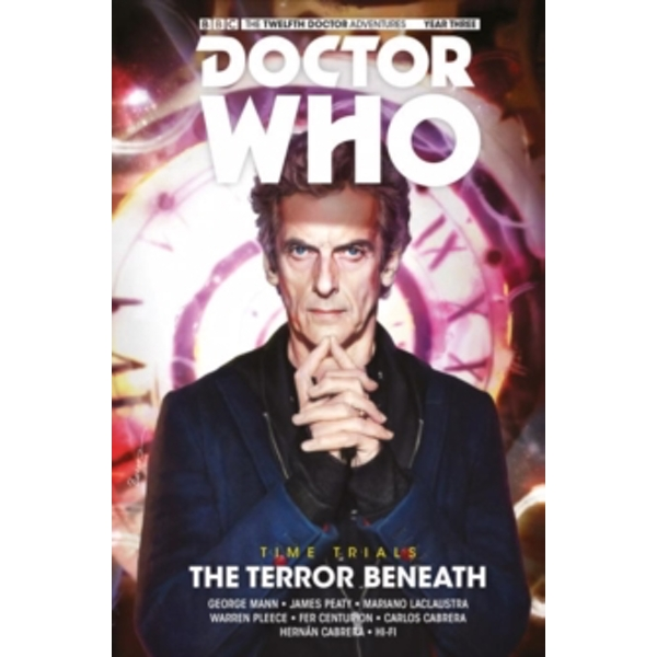 Doctor Who - The Twelfth Doctor: Time Trials : The Terror Beneath Volume 1