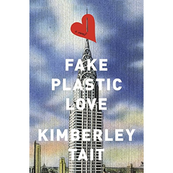 Fake Plastic Love by Kimberley Tait (Paperback, 2017)