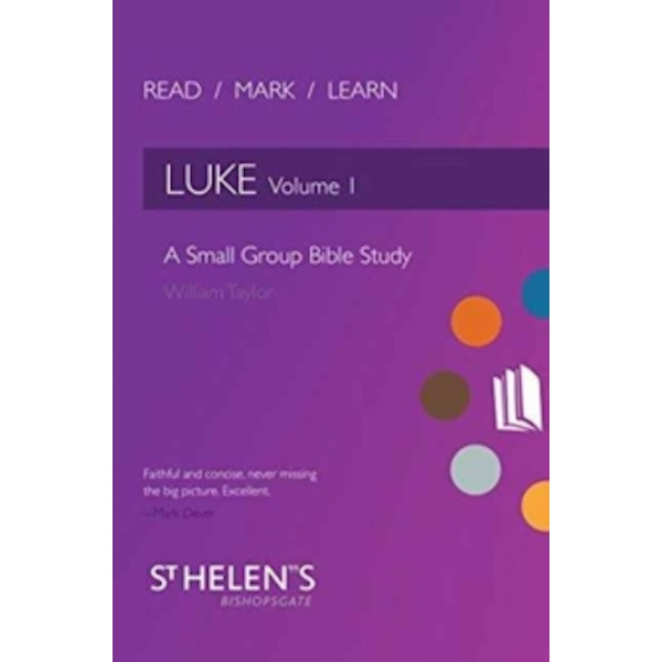 Read Mark Learn: Luke Vol. 1 : A Small Group Bible Study