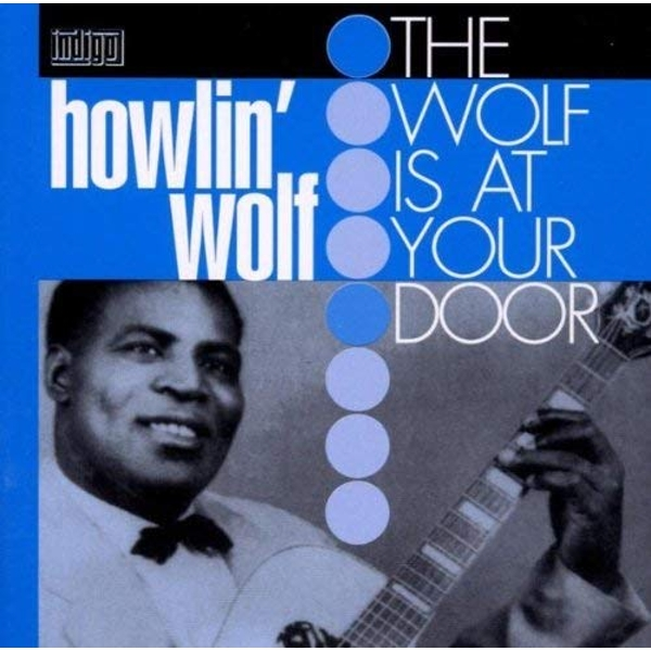 Howlin Wolf - The Wolf At Your Door Vinyl
