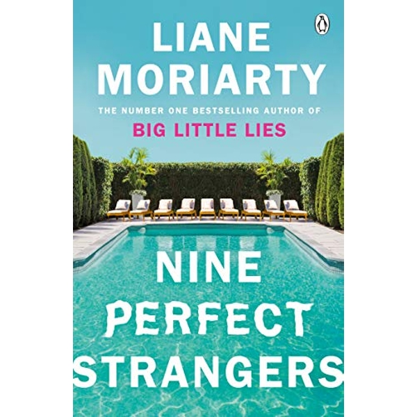 Nine Perfect Strangers From The Bestselling Author of Big Little Lies by Liane Moriarty (2019, Paperback)