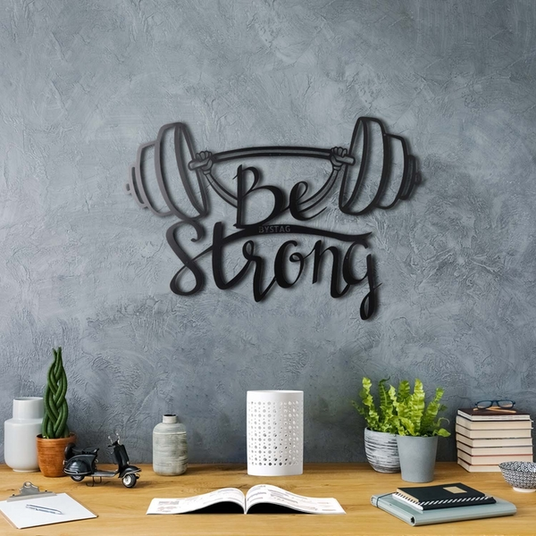 Be Strong Black Decorative Metal Wall Accessory