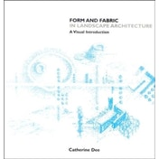 Form and Fabric in Landscape Architecture: A Visual Introduction by Catherine Dee (Paperback, 2001)