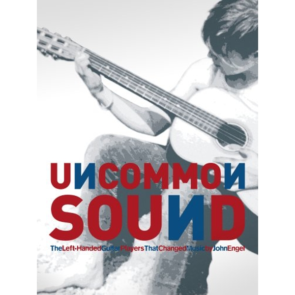 Uncommon Sound: The Left-Handed Guitar Players That Changed Music (2 Volumes) Hardcover – 24 Oct 2018