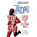 Today We Die a Little : Emil Zatopek, Olympic Legend to Cold War Hero