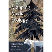 Mapping Media Ecology : Introduction to the Field : 4