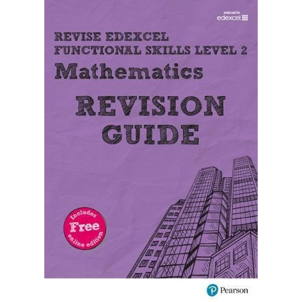 Revise Edexcel Functional Skills Mathematics Level 2 Revision Guide includes online edition Mixed media product 2016