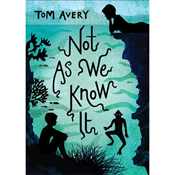 Not As We Know It by Tom Avery (Paperback, 2015)