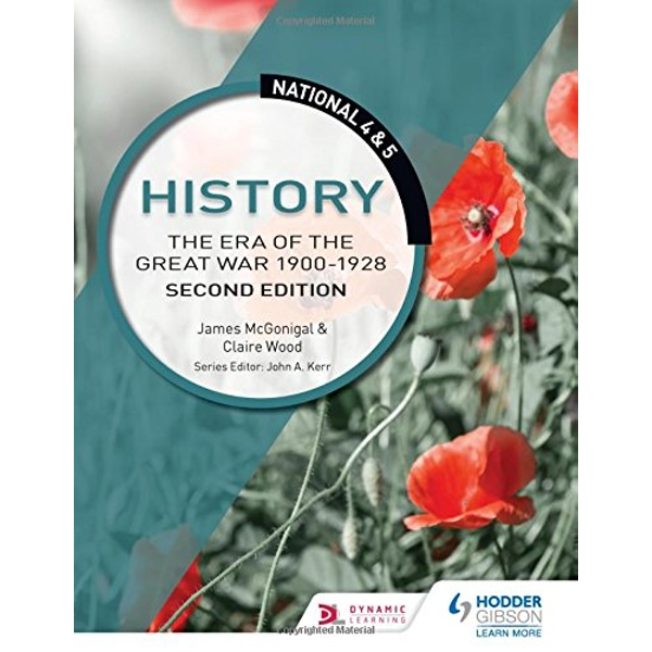 National 4 & 5 History: The Era of the Great War 1900-1928: Second Edition  Paperback / softback 2018