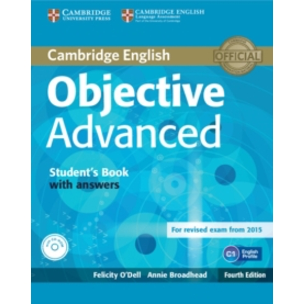 Objective Advanced Student's Book with Answers with CD-ROM by Felicity O'Dell, Annie Broadhead (Mixed media product, 2014)