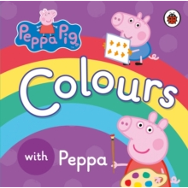 Peppa Pig: Colours by Penguin Books Ltd (Board book, 2015)