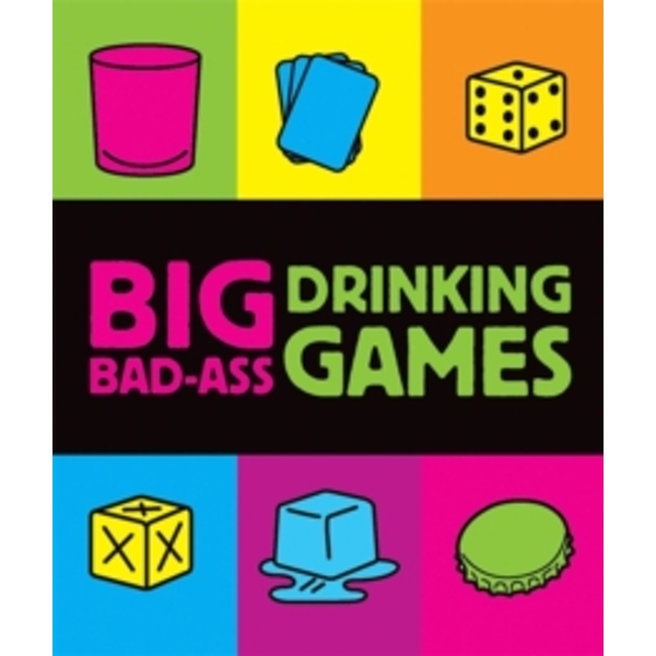 Big Bad-Ass Drinking Games by Jordana Tusman (Mixed media product, 2009)
