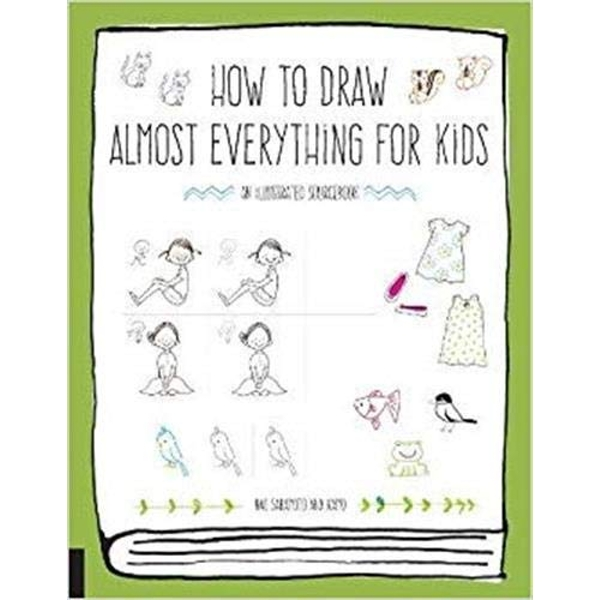 How to Draw Almost Everything for Kids  Paperback / softback 2018