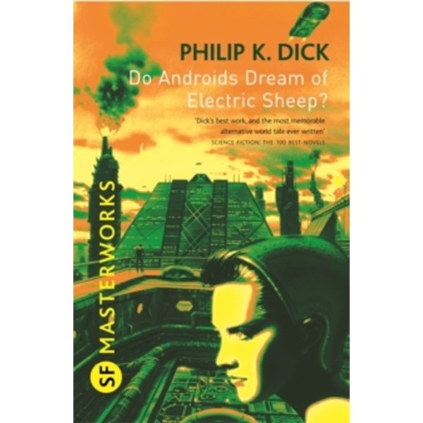 Do Androids Dream Of Electric Sheep?: The inspiration behind Blade Runner and Blade Runner 2049 Paperback