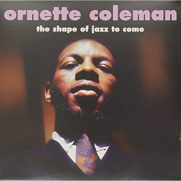 Ornette Coleman - The Shape Of Jazz To Come 2014 Vinyl