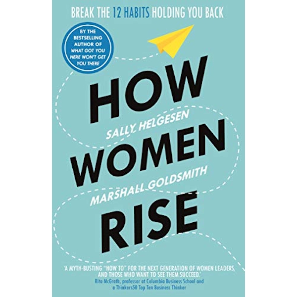 How Women Rise Break the 12 Habits Holding You Back Paperback / softback 2019