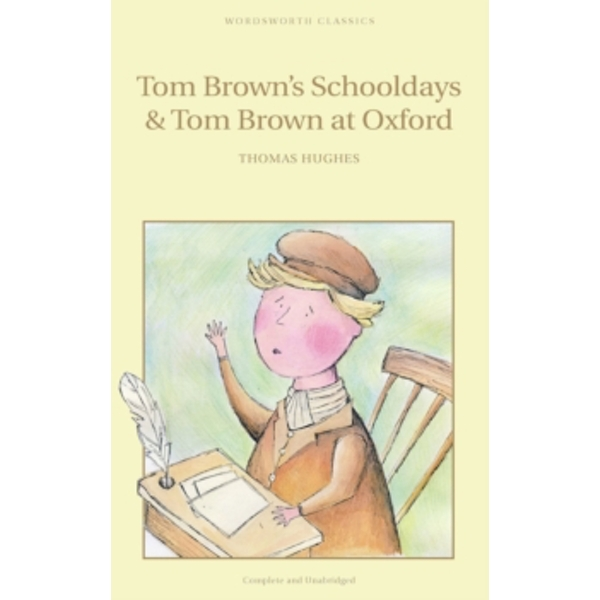 Tom Brown's Schooldays & Tom Brown at Oxford by Thomas Hughes (Paperback, 1993)