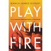 Play with Fire: Discovering Fierce Faith, Unquenchable Passion, and a Life-Giving God by Bianca Juarez Olthoff (Paperback, 2016)