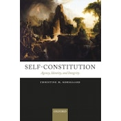 Self-Constitution: Agency, Identity, and Integrity by Christine M. Korsgaard (Paperback, 2009)