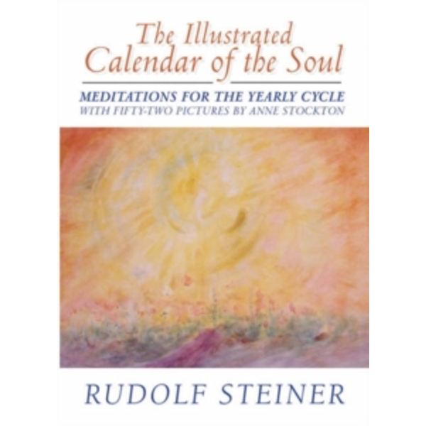 The Illustrated Calendar of the Soul : Meditations for the Yearly Cycle