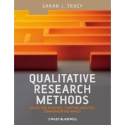 Qualitative Research Methods: Collecting Evidence, Crafting Analysis, Communicating Impact by Sarah J. Tracy (Paperback, 2012)