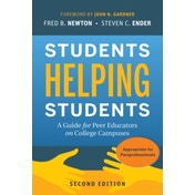 Students Helping Students: A Guide for Peer Educators on College Campuses, Second Edition by Steven C. Ender, Fred B. Newton (Paperback, 2010)