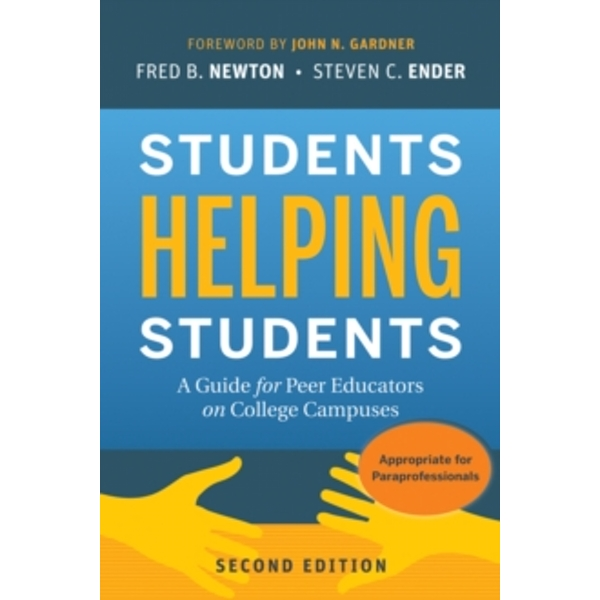 Students Helping Students : A Guide for Peer Educators on College Campuses, Second Edition