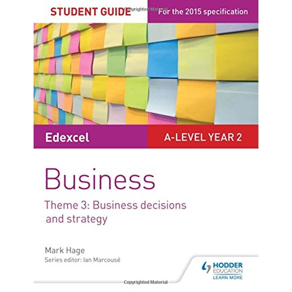 Edexcel A-level Business Student Guide: Theme 3: Business decisions and strategy by Mark Hage (Paperback, 2017)