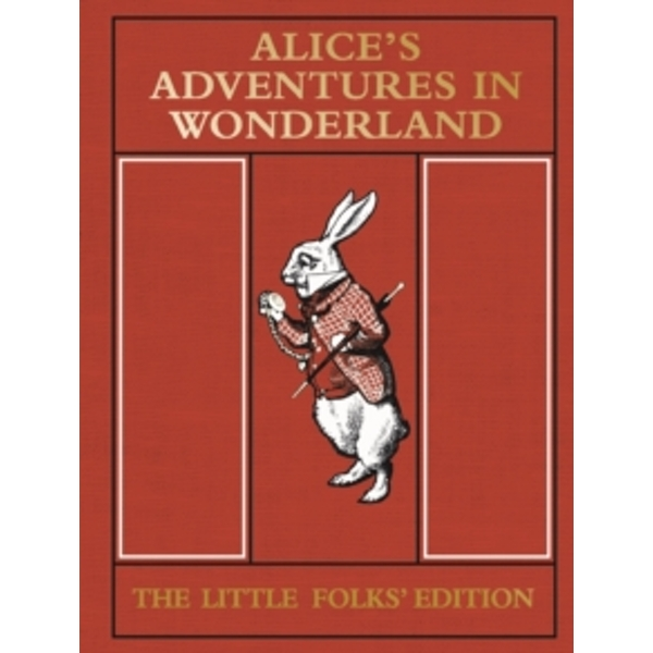 Alice's Adventures in Wonderland: The Little Folks' Edition
