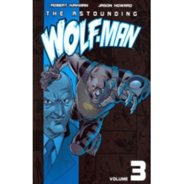 The Astounding Wolf-Man Volume 3 by Robert Kirkman (Paperback, 2009)