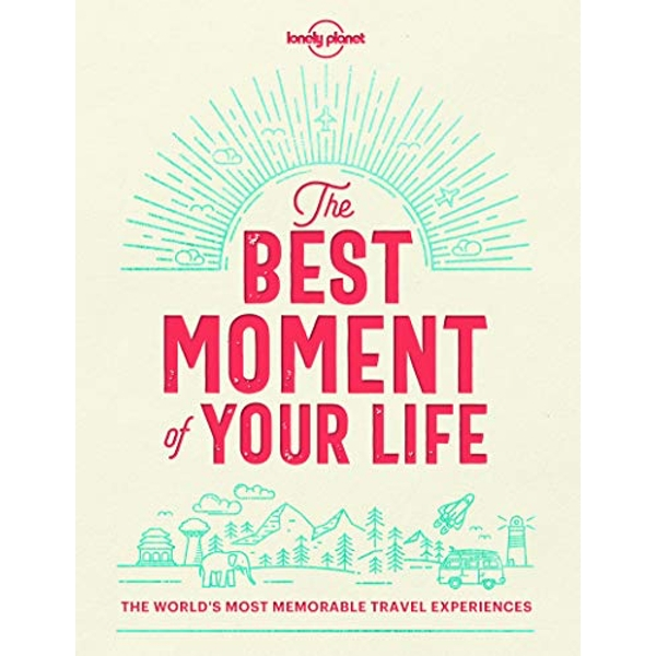 The Best Moment Of Your Life  Hardback 2018