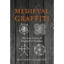 Medieval Graffiti : The Lost Voices of England