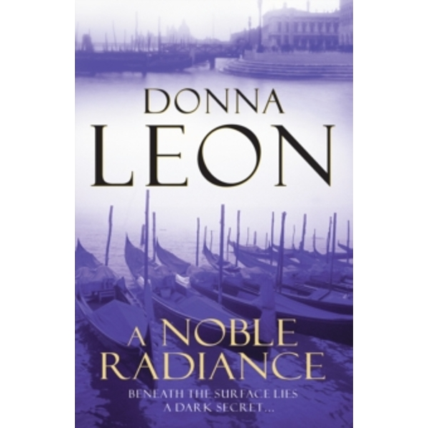 A Noble Radiance: (Brunetti 7) by Donna Leon (Paperback, 2009)