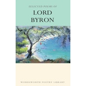 Selected Poems of Lord Byron: Including Don Juan and Other Poems by Lord Byron (Paperback, 1994)
