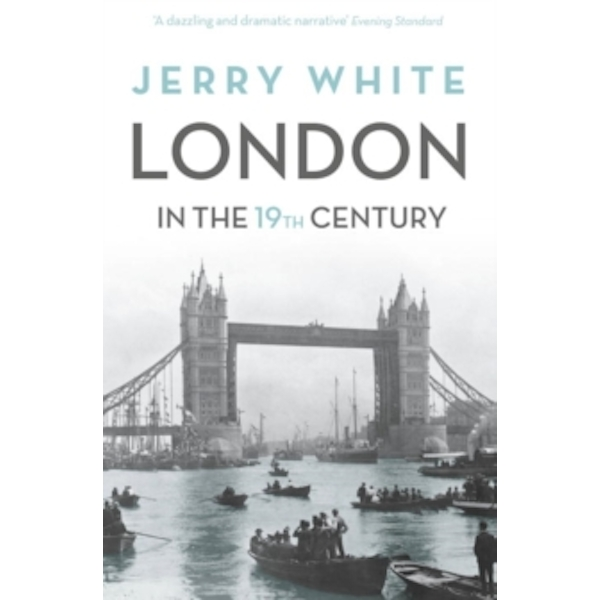 London In The Nineteenth Century: 'A Human Awful Wonder of God' by Jerry White (Paperback, 2016)