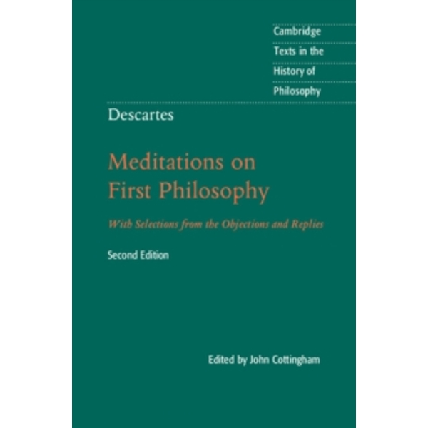 Descartes: Meditations on First Philosophy: With Selections from the Objections and Replies by Cambridge University Press (Paperback, 2017)