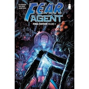 Fear Agent: Final Edition Volume 4 (Fear Agent Graphic Novel) Paperback