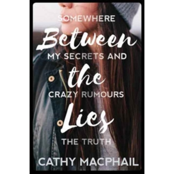 Between the Lies by Cathy MacPhail (Paperback, 2017)
