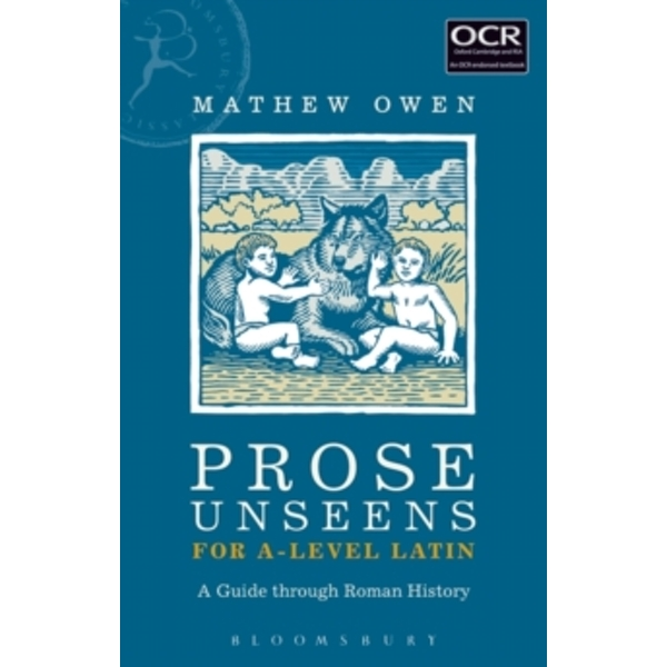 Prose Unseens for A-Level Latin : A Guide through Roman History