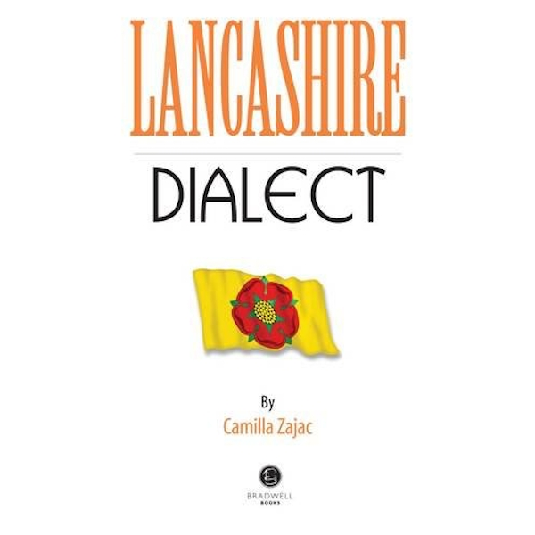 Lancashire Dialect: A Selection of Words and Anecdotes from Around Lancashire by Bradwell Books (Paperback, 2014)